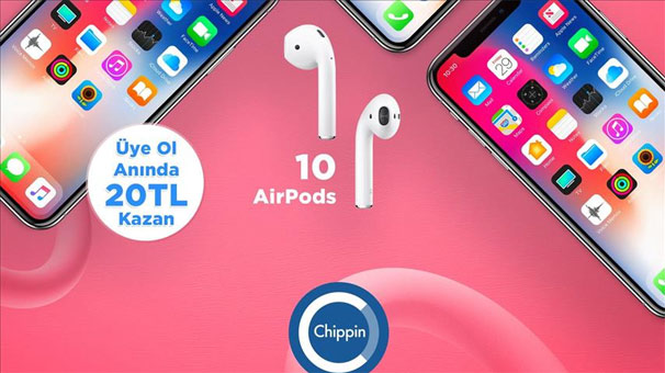 "Chippin'den ""iPhone X"" ve ""AirPods"" kazanma fırsatı"